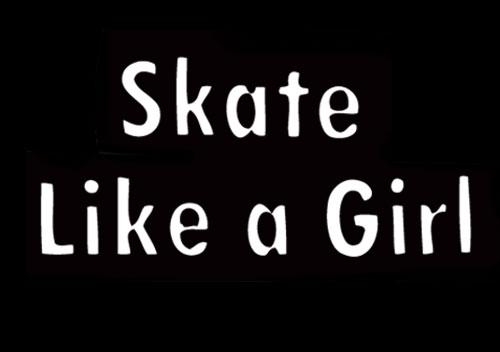 Skate Like A Girl - SLAG